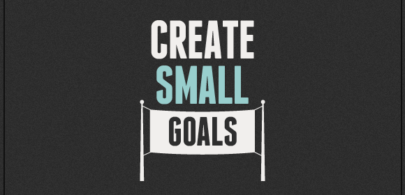 Start With Small Goals