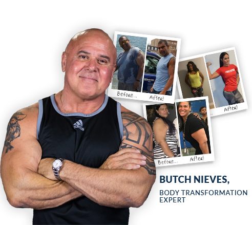BUTCH NIEVES,  BODY TRANSFORMATION EXPERT