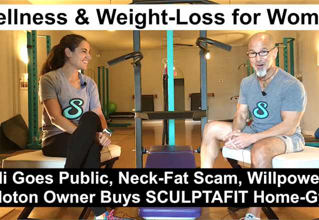 Cindi's Wild Weight-Loss | Peloton Bike Owner Buys SCULPTAFIT Home-Gym | What Nikki Ate | Neck-Fat Scam | Willpower VS Mindset | fitness and weight loss podcast