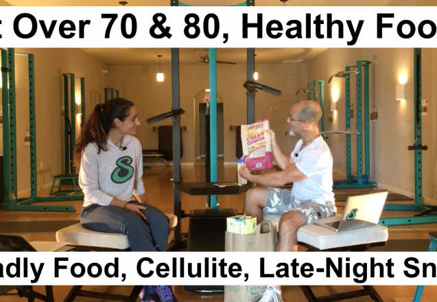 Fit Beyond 70 | Mobility Miracles | Food That Kills Us | Cellulite thighs | Late Night Snacking