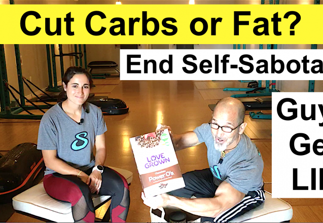 Cut Carbs or Cut Fat to Lose Weight, Block Self-Sabotage, Guys Get LIIT