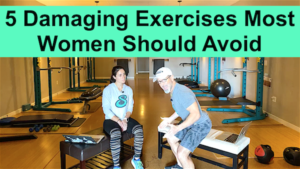 5 Damaging Exercises Most Women Should Avoid