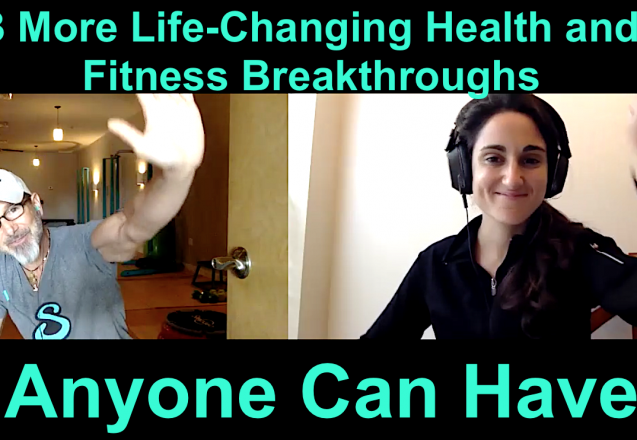3 More Life-Changing Health and Fitness Breakthroughs Anyone Can Have