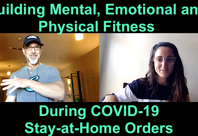 Mental, Emotional, Physical Fitness During COVID-19 Stay-at-Home Orders Podcast ep 31