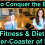 How to Conquer the Brutal Fitness and Diet Roller-Coaster of Life