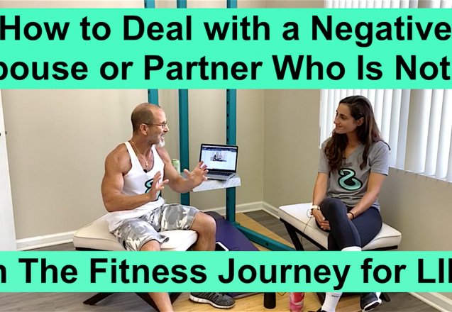 How to Deal with a Negative Spouse or Partner Who Is Not On The Fitness Journey for LIFE image w3 podcast