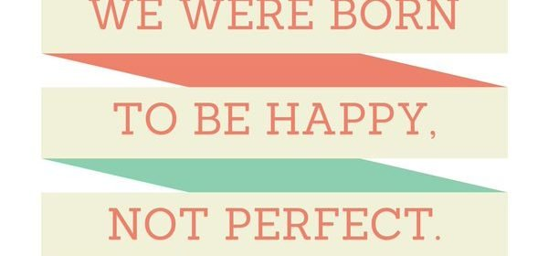 "Emphasize ""Happy"" Not ""Perfect"""