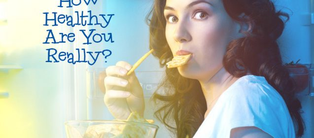 How Healthy Are You Really?